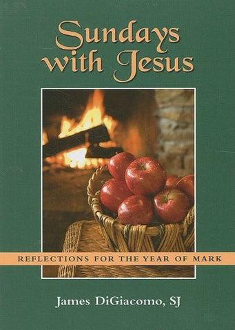 Sundays with Jesus: Reflections for the Year of Mark