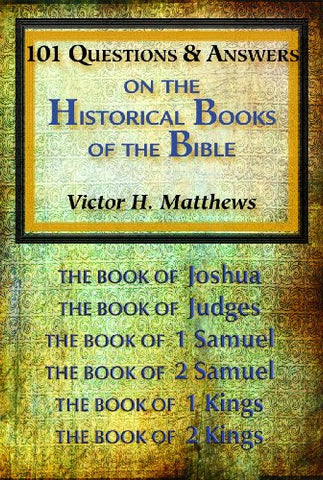 101 Questions & Answers on the Historical Books of the Bible