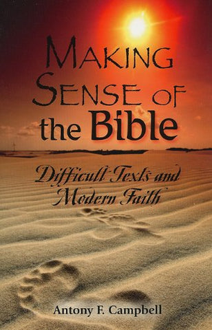 Making Sense of the Bible :Difficult Texts and Modern Faith