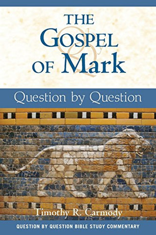 The Gospel of Mark (Question by Question)
