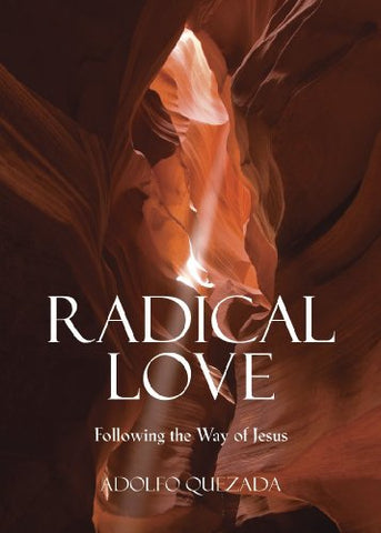 Radical Love: Following the Way of Jesus