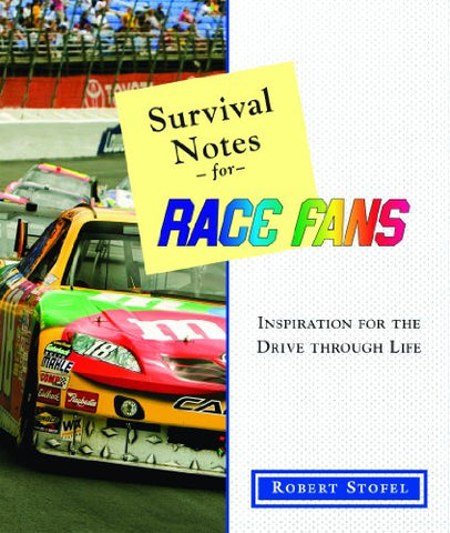 Survival Notes for Race Fans: Inspiration for the Road of Life
