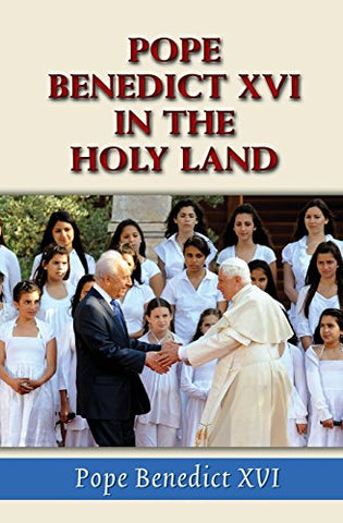 Pope Benedict XVI in the Holy Land (Studies in Judaism and Christianity)