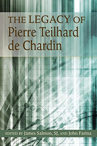 Legacy of Pierre Teilhard de Chardin, The