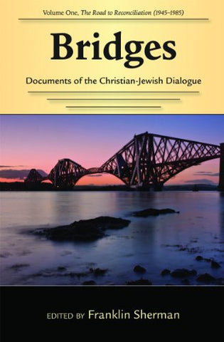 Bridges--Documents of the Christian-Jewish Dialogue: Vol 1--The Road to Reconciliation (Stimulus Books)