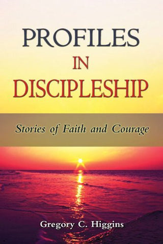 Profiles in Discipleship: Stories of Faith and Courage