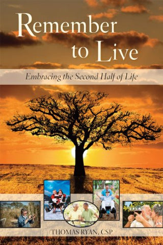 Remember to Live! Embracing the Second Half of Life