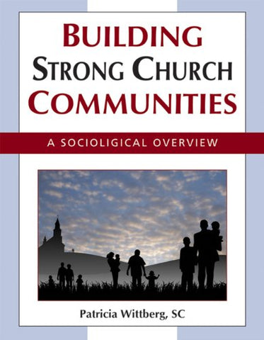 Building Strong Church Communities: A Sociological Overview