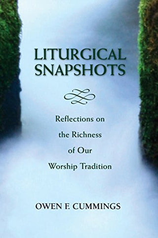 Liturgical Snapshots: Reflections on the Richness of Our Worship Tradition