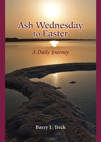 Ash Wednesday to Easter: A Daily Journey