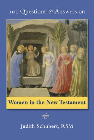 101 Questions & Answers on Women in the New Testament (101 Question and Answers on)