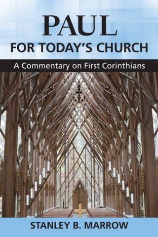 Paul for Today's Church: A Commentary on First Corinthians