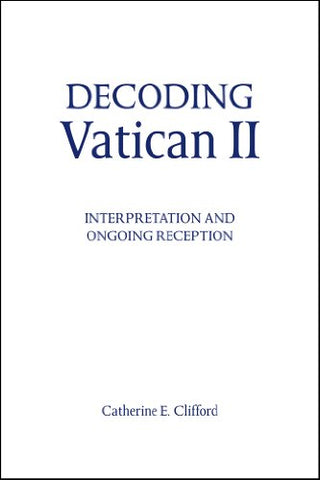 Decoding Vatican II: Ecclesial Self-identity, Dialogue, and Reform (Madeleva Lecture in Spirituality)