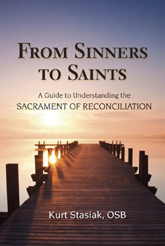 From Sinners to Saints: A Guide to Understanding the Sacrament of Reconciliation