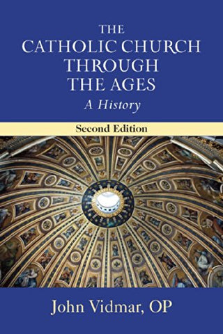 Catholic Church through the Ages, The: A History; Second Edition