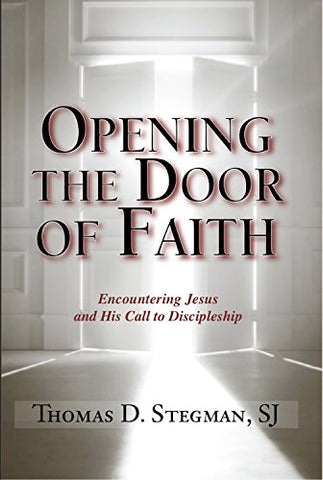 Opening the Door of Faith: Encountering Jesus and His Call to Discipleship