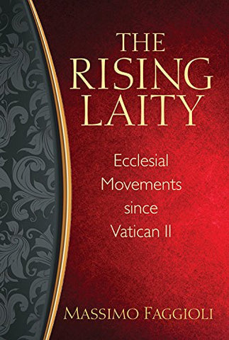 The Rising Laity: Ecclesial Movements since Vatican II