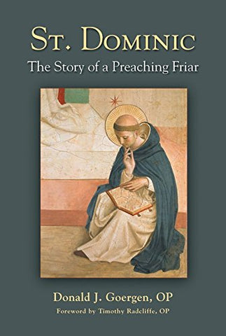 St. Dominic; The Story of a Preaching Friar