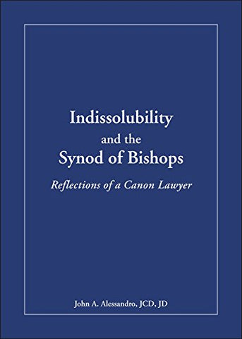 Indissolubility and the Synod of Bishops: Reflections of a Canon Lawyer