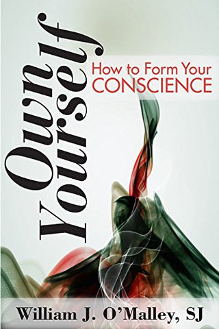 Own Yourself: How to Form Your Conscience
