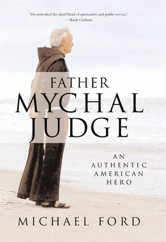 Father Mychal Judge: An Authentic American Hero