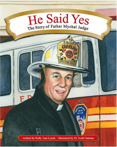 He Said Yes: The Story of Father Mychal Judge