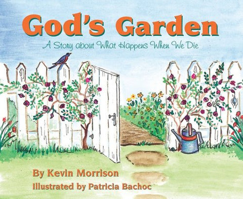 God's Garden: A Story About What Happens When We Die