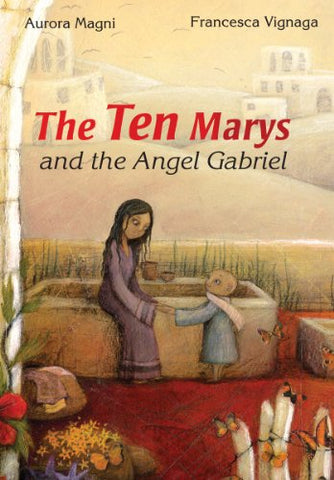 The Ten Marys: And the Angel Gabriel