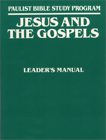 Jesus and the Gospels - Leader's Manual (Paulist bible Study Program)
