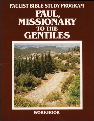 Paul, Missionary to the Gentiles: Workbook (Paulist Bible Study Program)