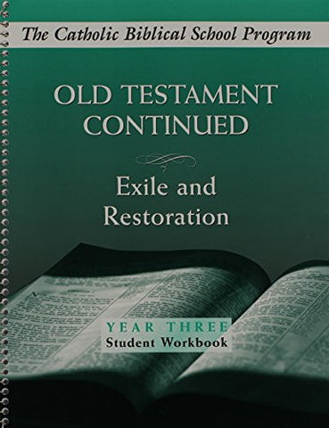 Old Testament Continued: Exile and Restoration (Year Three Student Workbook)