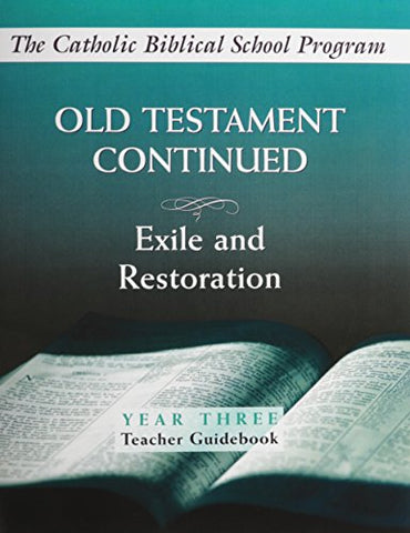 Old Testament Continued, Year Three: Exile and Restoration, Teacher Guidebook