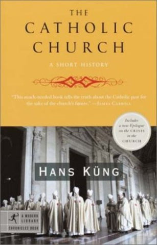 The Catholic Church: A Short History (Modern Library Chronicles Series Book 5)