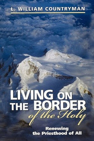 Living on the Border of the Holy: Renewing the Priesthood of All