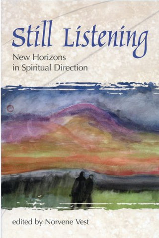 Still Listening: New Horizons in Spiritual Direction