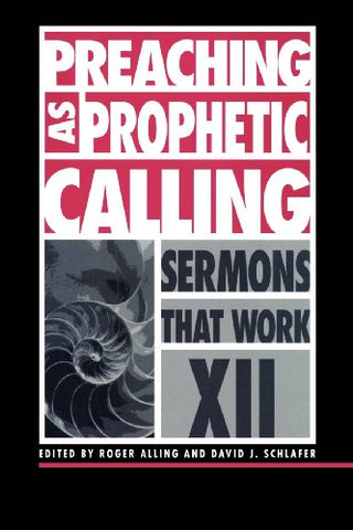 Preaching as Prophetic Calling (Sermons That Work)