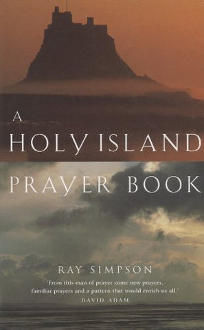 A Holy Island Prayer Book: Prayers and Readings from Lindesfarne