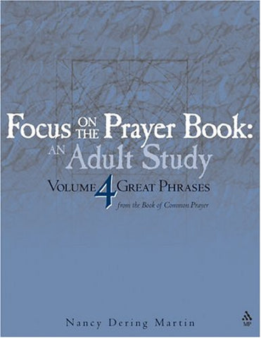 Great Phrases: An Adult Study (Martin, Nancy Dering. Focus on the Prayer Book.)