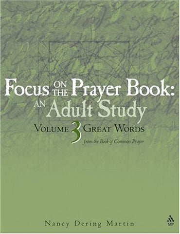 Great Words (Martin, Nancy Dering. Focus on the Prayer Book.) (v. 3)