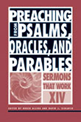Preaching from Psalms, Oracles, And Parables (Sermons That Work)