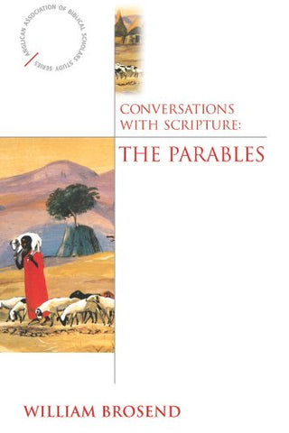 Conversations with Scripture: The Parables (Anglican Association of Biblical Scholars Study)