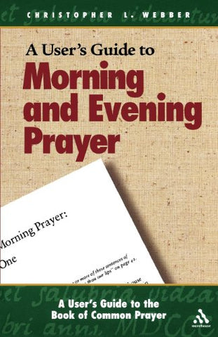 A User's Guide to Morning and Evening Prayer (User's Guide to the Book of Common Prayer)
