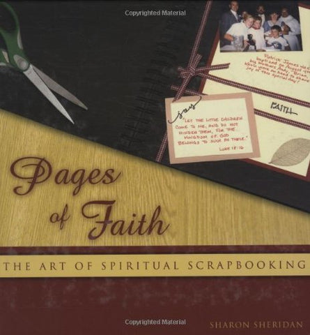Pages of Faith: The Art of Spiritual Scrapbooking