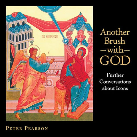 Another Brush with God: Further Conversations about Icons