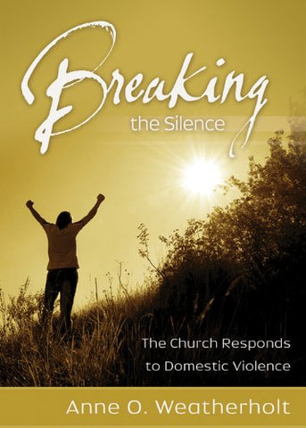Breaking the Silence: The Church Responds to Domestic Violence