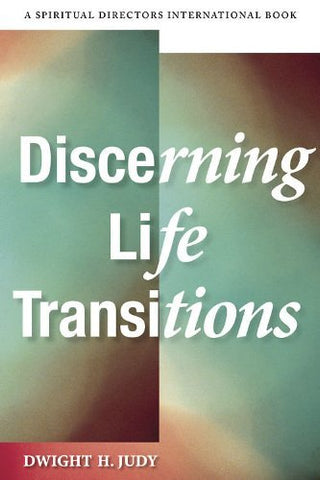 Discerning Life Transitions: Listening Together in Spiritual Direction (Spiritual Directors International Books)