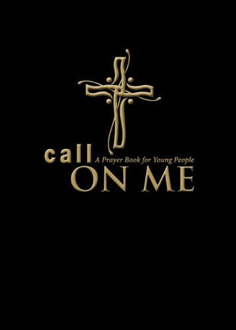 Call on Me: A Prayer Book for Young People