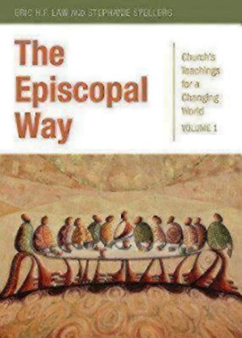 The Episcopal Way: Church's Teachings for a Changing World Series: Volume 1 (Church Teachings for Changing the World)