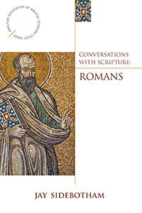 Conversations with Scripture: Romans