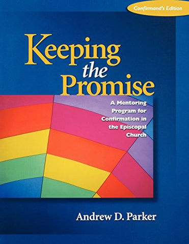 Keeping the Promise: A Guide for Mentors and Confirmands (Confirmand Paper)